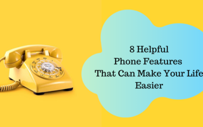 8 Helpful Phone Features that Can Make Your Life Easier