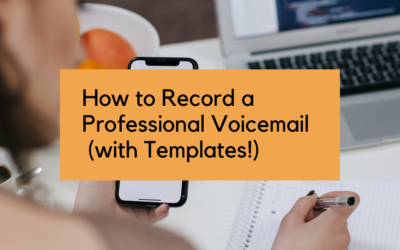 How to Record a Professional Voicemail (with Templates)