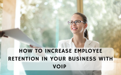 How to Increase Employee Retention in your Business with VoIP