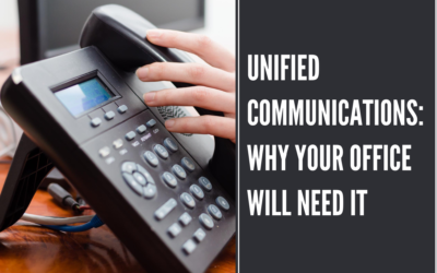 Unified Communications: Why Your Office Will Need It