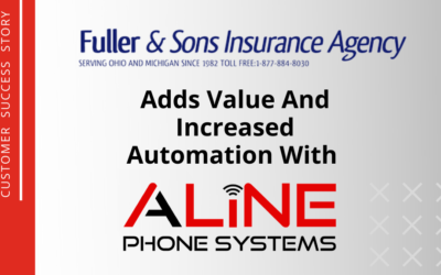 Fuller & Sons Insurance Agency Adds Value And Increased Automation With Aline Phone Systems